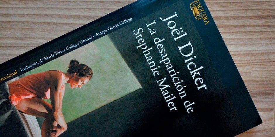 La desaparición de Stephanie Mailer de Joël Dicker: cuando ves una mano donde solo había dedos