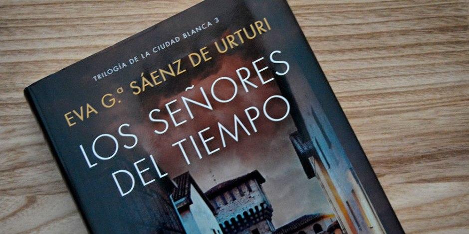 Los señores del tiempo de Eva García Sáenz de Urturi: la novela que inspiró la barbarie
