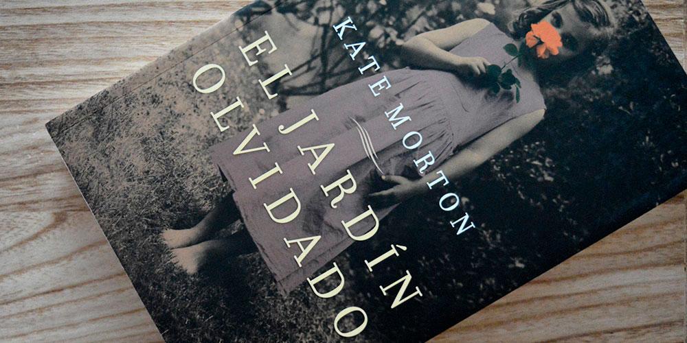 El Jardin Olvidado De Kate Morton La Historia De Un Pasado Perdido