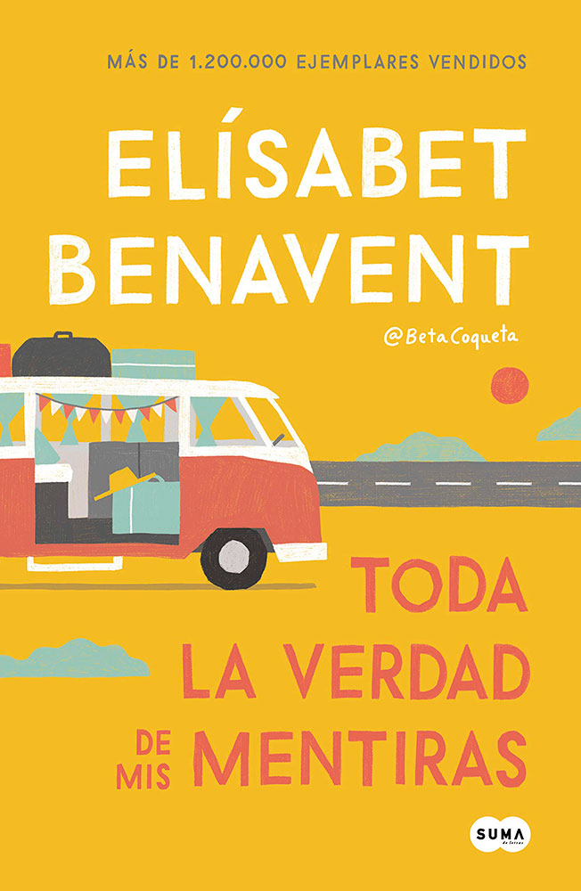 Toda la verdad de mis mentiras de Elísabet Benavent: amor y amistad a prueba de mentiras